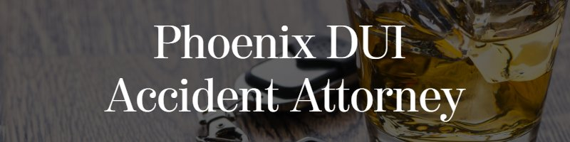phoenix dui accident attorney